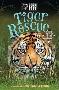 Tiger Rescue: True-Life Stories