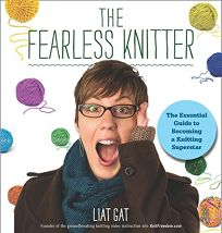 The Fearless Knitter: The Essential Guide to Becoming a Knitting Superstar
