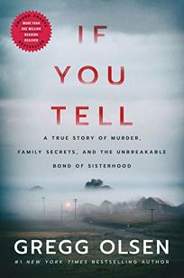 If You Tell: A True Story of Murder