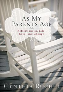 As My Parents Age: Reflections on Life