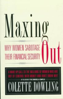 Maxing Out: Why Women Sabotage Their Financial Independence