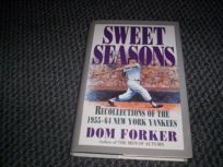 Sweet Seasons: Recollections of the 1955-64 New York Yankees
