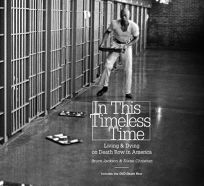 In This Timeless Time: Living and Dying on Death Row in America
