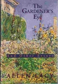 The Gardeners Eye and Other Essays: And Other Essays
