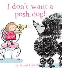 I Dont Want a Posh Dog!
