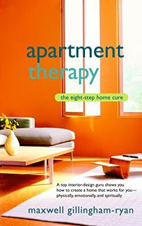 Apartment Therapy: The Eight Step Home Cure