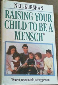 Raising Your Child to Be a Mensch