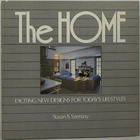 The Home: Exciting New Designs for Todays Lifestyles