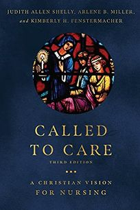 Called to Care: A Christian Vision for Nursing