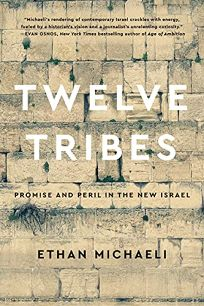 Twelve Tribes: Promise and Peril in the New Israel