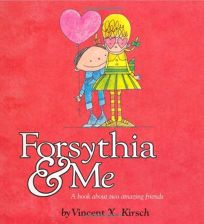 Forsythia & Me: A Book About Two Amazing Friends