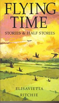 Flying Time: Stories and Half-Stories