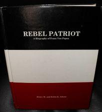 Rebel Patriot: A Biography of Franz Von Papen