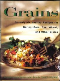 Grains: 76 Healthy Recipes for Barley
