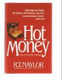 Hot Money and the Politics of Debt: Peekaboo Finance and the Politics of Debt