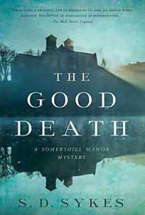 The Good Death: A Somershill Manor Mystery