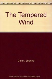 The Tempered Wind