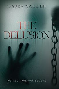 Fiction Book Review: The Delusion by Laura Gallier. Tyndale, $15.99 trade paper (350p) ISBN 978-1-4964-2236-1