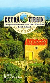 EXTRA VIRGIN: A Young Woman Discovers the Italian Riviera