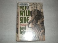 Vet on the Wild Side: Further Adventures of a Wildlife Vet