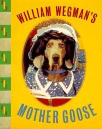 William Wegmans Mother Goose: Wegmans Mother Goose