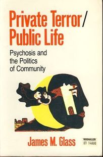 Private Terror/Public Life: Psychosis and the Politics of Community