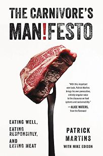The Carnivore's Manifesto: Eating Well