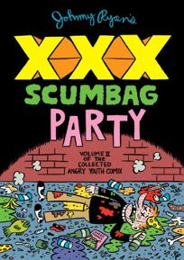 Johnny Ryan's XXX Scumbag Party