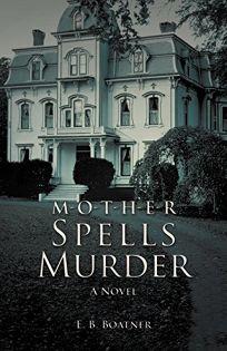 M-o-t-h-e-r Spells Murder