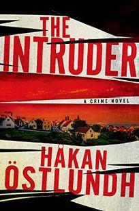 Fiction Book Review  The Intruder by Håkan Östlundh 3eb400d885ed2