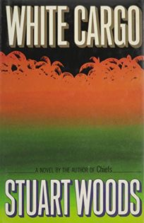 Fiction Book Review White Cargo By Stuart Woods Author