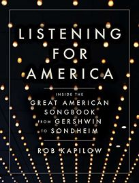Listening for America: Inside the Great American Songbook