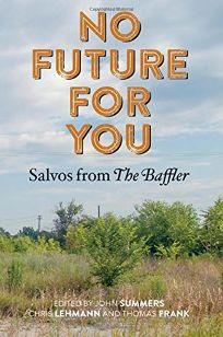 No Future For You: Salvos from The Baffler