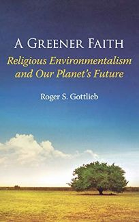 Religious Environmentalism and Our Planets Future: Promises of a Greener Faith