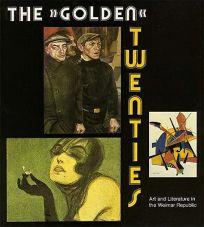 The Golden Twenties: Art and Literature in the Weimar Republic