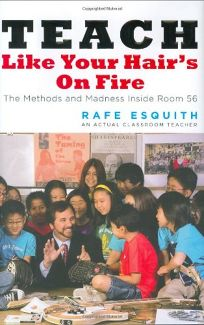 Teach Like Your Hairs on Fire! The Methods and Madness Inside Room 56