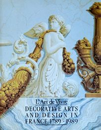 LArt de Vivre: Decorative Arts and Design in France