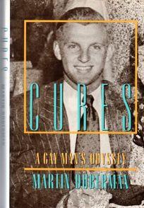Cures: A Gay Mans Odyssey