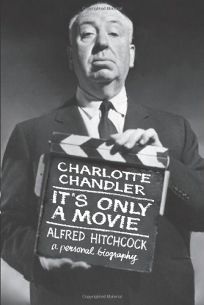 ITS ONLY A MOVIE: Alfred Hitchcock: A Personal Biography