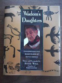 Wisdoms Daughters: Conversations with Women Elders of Native America