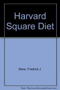 The Harvard Square Diet: The Foolproof Method of Girth Control
