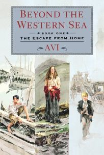 Beyond the Western Sea: Book One: The Escape from Home