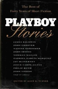 Playboy Stories: 2the Best of Forty Years of Short Fiction
