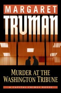 Murder at the Washington Tribune: A Capital Crimes Novel