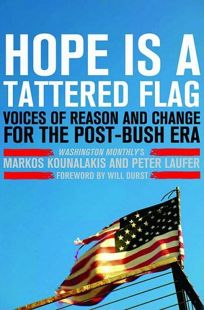 Hope Is a Tattered Flag: Voices of Reason and Change for the Post-Bush Era