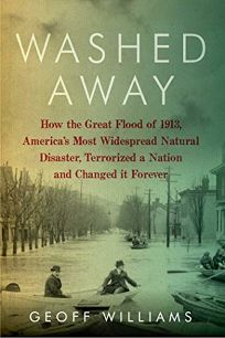 Washed Away: How the Great Flood of 1913