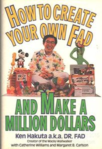 How to Create Your Own Fad and Make a Million Dollars