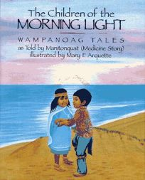 The Children of the Morning Light: Wampanoag Tales as Told by Manitonquat