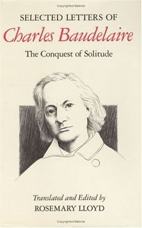 Selected Letters of Charles Baudelaire: The Conquest of Solitude