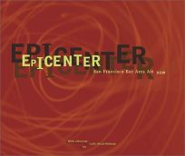 Epicenter: San Francisco Bay Area Art Now